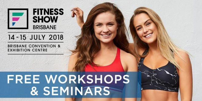 2018 Brisbane Fitness Show - Free Entry - Free Workshops