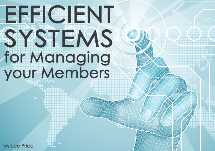 Efficient Systems For Managing Your Members