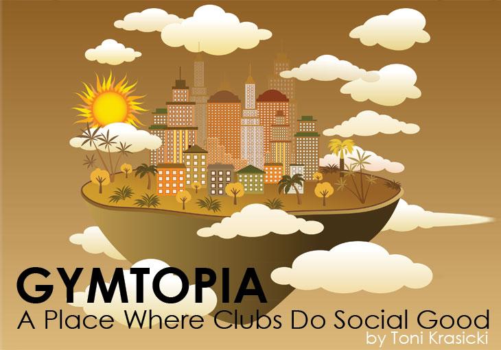 GYMTOPIA - A PLace Where Clubs Do Good Social