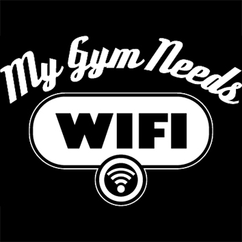 My Gym Needs WiFi