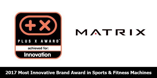 Matrix Fitness - Plus X Awards - 2017 Most Innovation Award