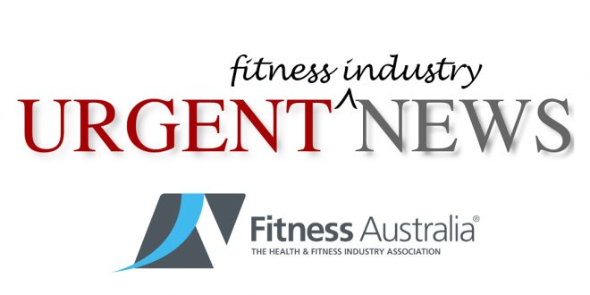 Urgent Industry News from Fitness Australia