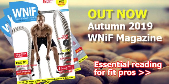 WNiF Magazine Autumn 2019 - Essential reading for fitness professionals
